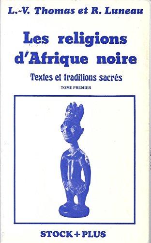 Les religions d'Afrique noire, tome 1 : Louis-Vincent Thomas, René
