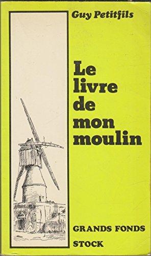 9782234014831: Le livre de mon moulin