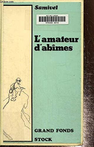 9782234015043: L'amateur d'abimes / recit