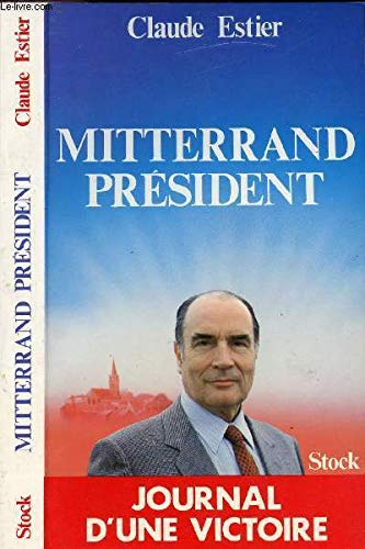 9782234015067: Mitterrand président: Journal dune victoire (Les grands leaders)