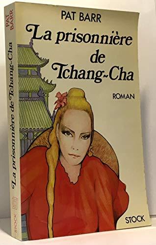 9782234015203: La Prisonnière de Tchang-cha