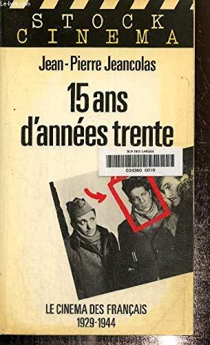 9782234016439: 15 ans d'annees trente: Le cinema des Francais, 1929-1944 (Stock/Cinema) (French Edition)