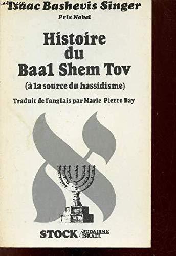 9782234016637: Histoire du Baal Shem Tov : � la source du hassidisme