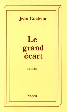 Le grand ecart (French Edition) (2234016908) by Jean Cocteau