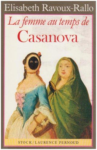 La femme a Venise au temps de Casanova (La Femme au temps de--) (French Edition): Elisabeth ...