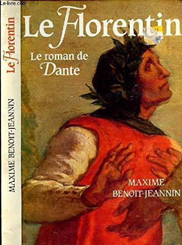Le Florentin: Le roman de Dante (French Edition): Benoit-Jeannin, Maxime