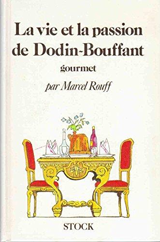 9782234017603: La Vie et la passion de Dodin-Bouffant, gourmet