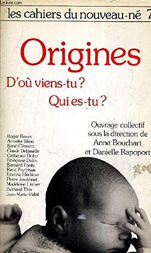 9782234018228: Origines-- d'ou viens-tu? Qui es-tu? (Les Cahiers du nouveau-ne) (French Edition)