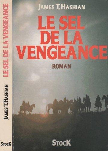 9782234018679: Le Sel De La Vengeance. Roman Traduit De L'Américain.