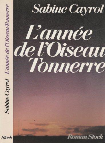 9782234019003: L'annee de l'oiseau-tonnerre (Roman/Stock) (French Edition)