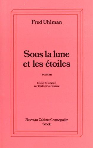 Sous la lune et les etoiles (French Edition) (9782234019263) by UHLMAN (Fred).