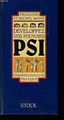 9782234019362: Développez vos pouvoirs psi : Parapsychologie pratique (Livres pratiques)