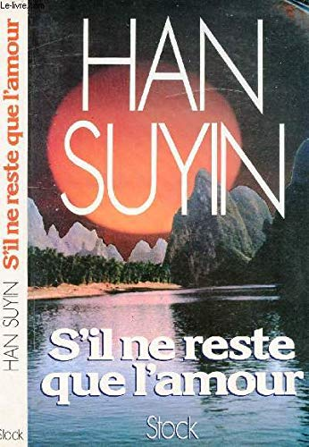 S'il Ne Reste Que L'amour (9782234019799) by Han Suyin