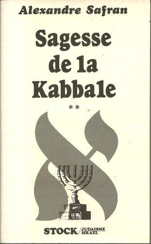Sagesse de la kabbale, tome 2 : Alexandre Safran