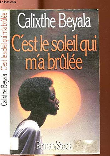 9782234020832: C'est le soleil qui m'a brûlée (Roman/Stock) (French Edition)