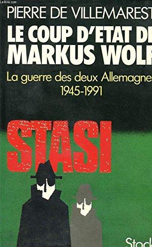 Le coup d'Etat de Markus Wolf: Villemarest, Pierre F.