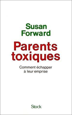 9782234022553: Parents toxiques. Comment échapper à leur emprise