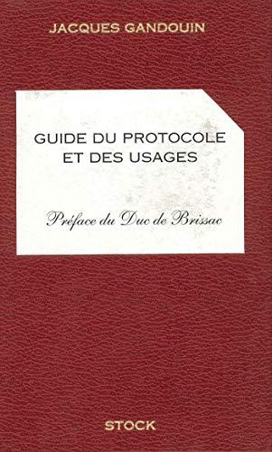 Guide du protocole et des usages: Gandouin, Jacques ; De Brissac, Pierre (Préface) ; Allary, ...