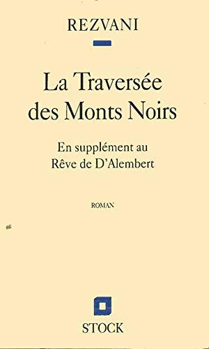 La traversée des Monts Noirs. En supplément au Rêve de d'Alembert - Serge Rezvani