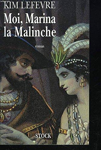Moi, Marina la Malinche: Roman (French Edition): Lefevre, Kim