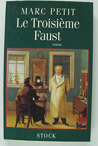 Le troisieme Faust: [roman] (French Edition): Petit, Marc