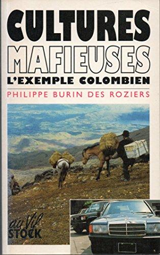CULTURES MAFIEUSES: L'exemple colombien: BURIN DES ROZIERS, ETIENNE
