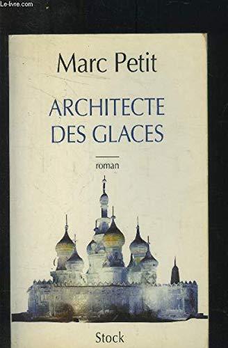 Architecte des glaces (Littérature Française): Marc Petit