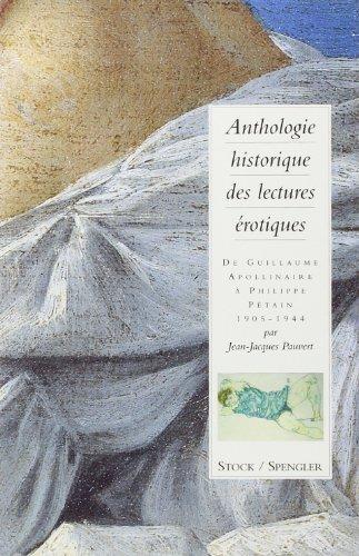 9782234045347: Anthologie historique des lectures �rotiques. DeGuillaume Apollinaire � Philippe P�tain : 1905-1944