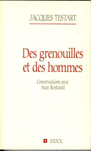 9782234045583: Des grenouilles et des hommes. Conversations avec Jean Rostand