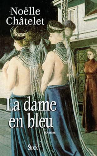 La dame en bleu: Roman (French Edition): Chatelet, Noelle