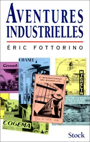 9782234045774: Aventures industrielles