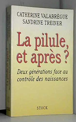 La pilule, et après? Deux générations face au contrôle des naissances: ...