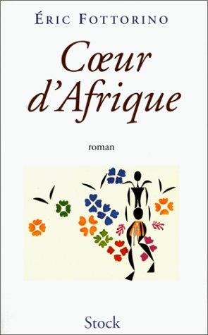 Coeur d'Afrique: Roman (French Edition): Fottorino, Eric