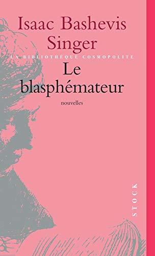 9782234048799: Le blasphémateur (La Cosmopolite)