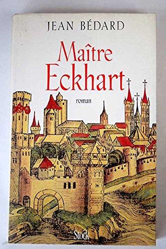 Maitre Eckhart: 1260-1328: Jean Bedard