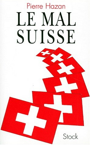 Le mal suisse (French Edition): Hazan, Pierre