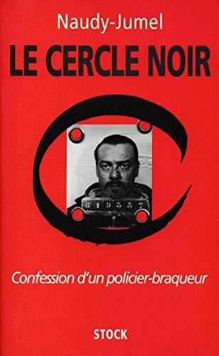 9782234049833: LE CERCLE NOIR. Confession d'un policier braqueur
