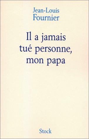 9782234050655: Il a jamais tué personne, mon papa (Littérature Française)