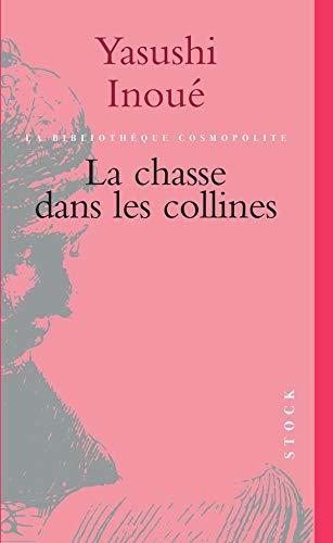 La Chasse dans les collines [Paperback] [Mar: Yasushi Inoue