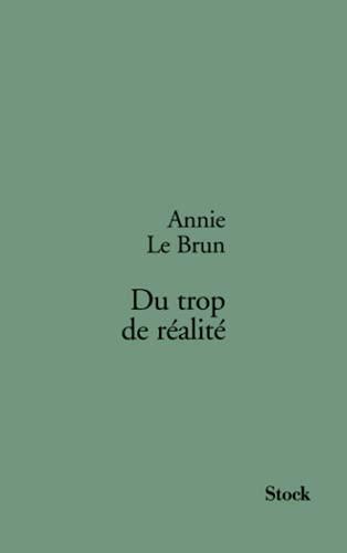 Du Trop de Realite: Brun Annie Le