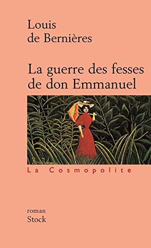 La guerre des fesses de don emmanuel (2234053706) by Louis de Bernieres