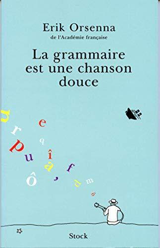 9782234054035: La Grammaire Est Une Chanson Douce (French Edition)