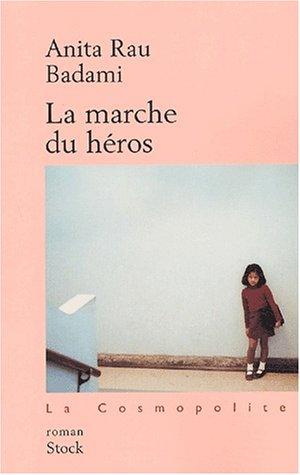 La Marche du héros (2234054524) by Anita Rau Badami