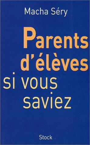 9782234055131: Parents d'élèves, si vous saviez