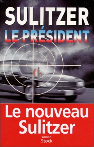 Le Pr?sident (French Edition): Sulitzer, Paul-Loup