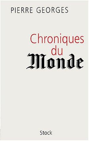 Chroniques du Monde.: GEORGES, Pierre: