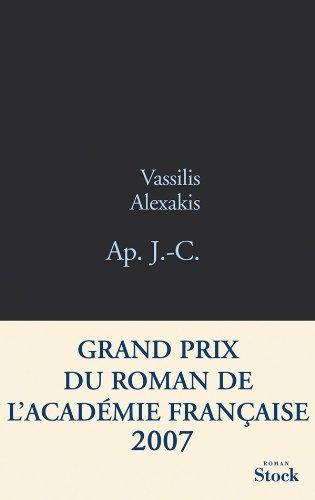 9782234057937: Ap. J.-C. - Grand Prix du Roman de l'Académie Française 2007