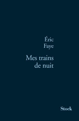 mes trains de nuit: Faye Eric
