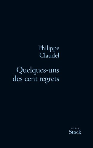 9782234058330: Quelques-uns des cent regrets (French Edition)