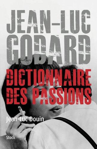 9782234061439: Jean Luc Godard: Dictionnaire des passions